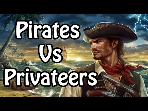 What's the Difference Between a Pirate and a Privateer?