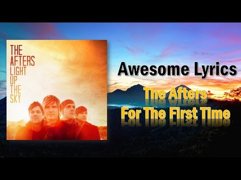 For The First Time - The Afters (Letra)