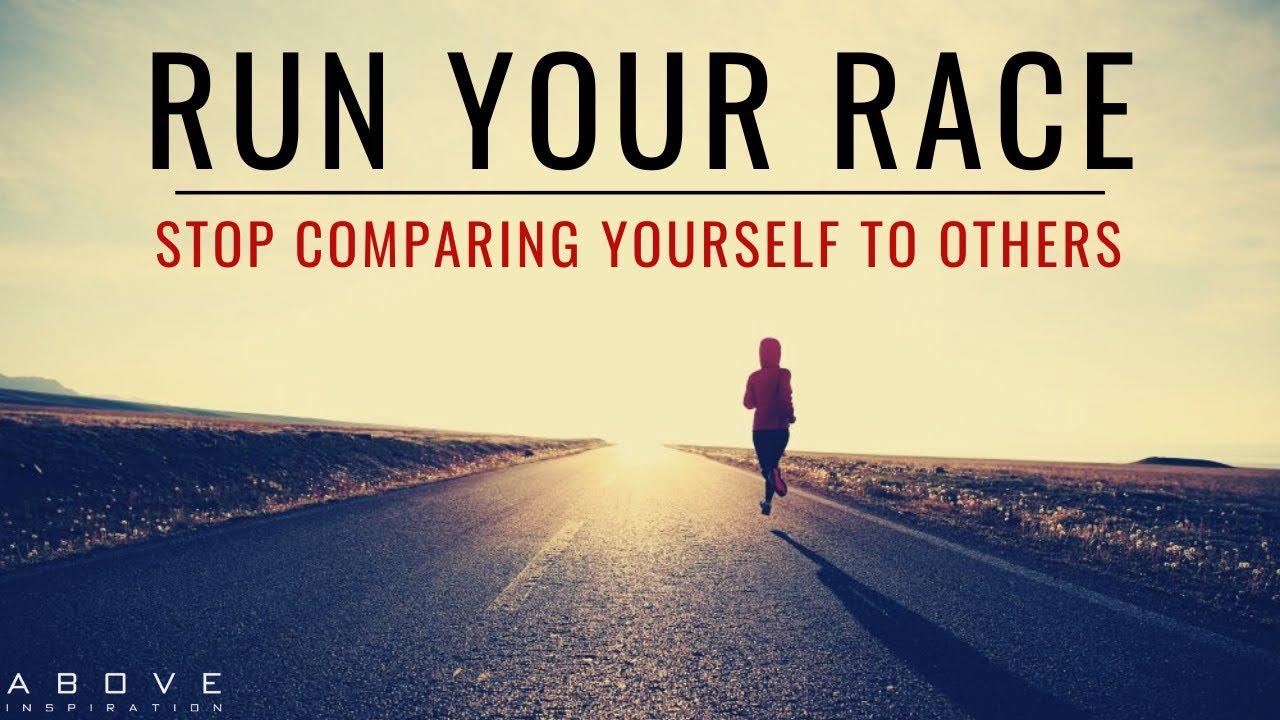 Download RUN YOUR RACE | Stop Comparing Yourself To Others - Inspirational & Motivational Video
