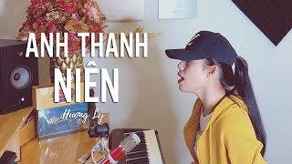 Anh Thanh Niên - HuyR   HƯƠNG LY COVER