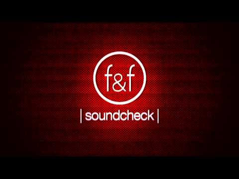 the|fire&fury - Soundcheck [AUDIO]