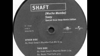 Shaft - (Mucho Mambo) Sway [Knee Deep Mix]