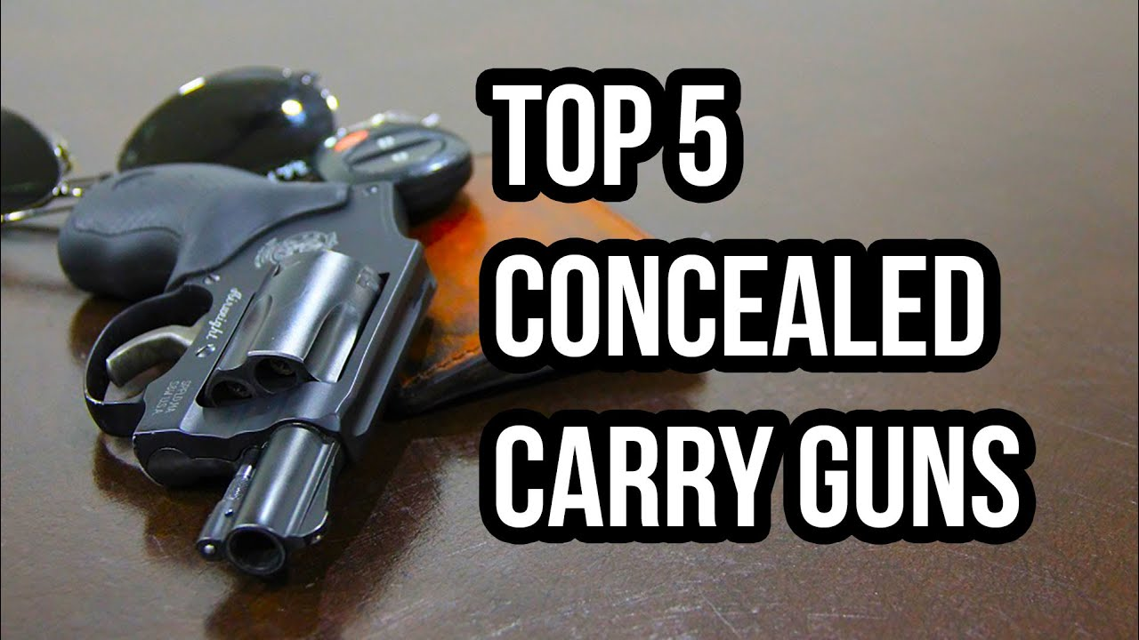 Top 5 Concealed Carry Guns - YouTube