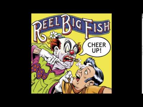 Reel Big Fish - Where Have You Been?