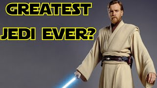 Is Obi-Wan Kenobi the Greatest Jedi Ever?