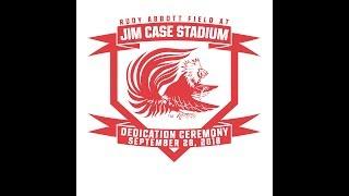 Jim Case Tributes - Jim Case Stadium Dedication - Set. 28, 2018