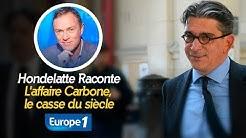 Hondelatte Raconte : L'affaire Carbone, le casse du siècle (Récit intégral)