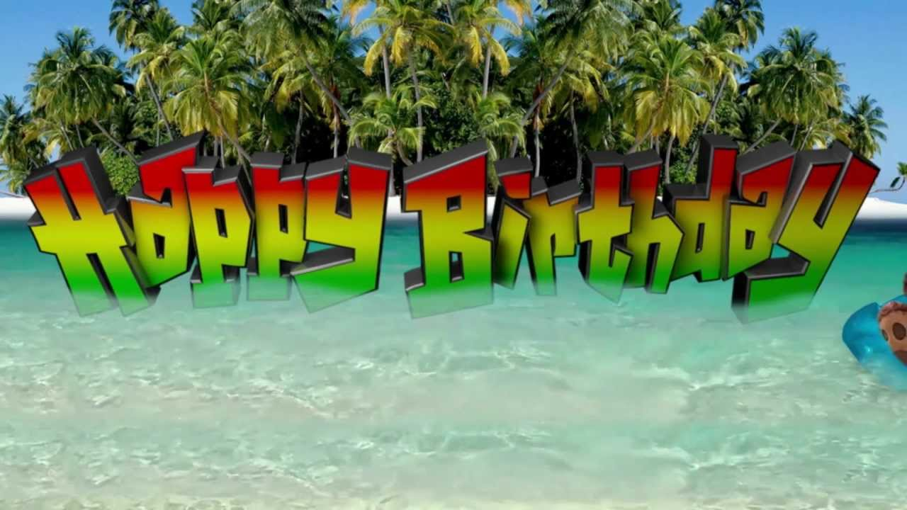 Reggae Paradise Happy Birthday YouTube