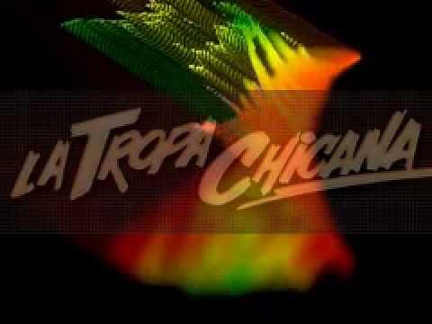 La Tropa Chicana - Mix de Exitos