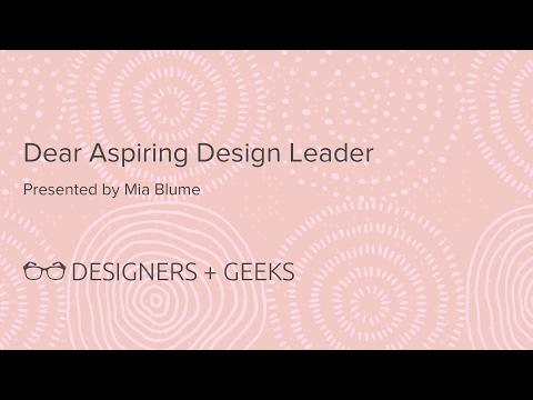 Dear Aspiring Design Leader (Mia Blume @ Designers + Geeks)