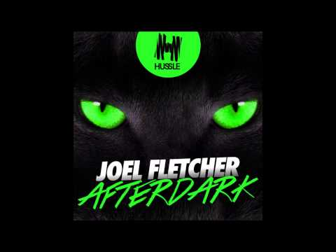 Joel Fletcher - Afterdark (Original Mix)