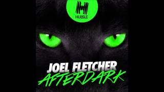 Repeat youtube video Joel Fletcher - Afterdark (Original Mix)