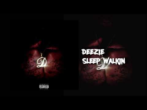 Deezie - Sleep Walkin