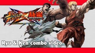 SFxT: Ryu & Ken combo video | ストクロ: リュウ ケン コンボ動画