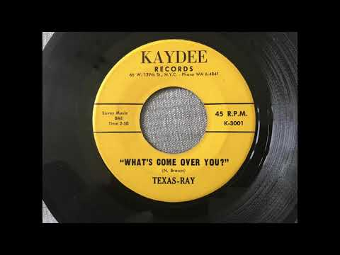 Texas Ray 'What's Come Over You'