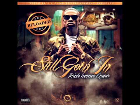 Rich Homie Quan  Type Of Way Still Goin In Reloaded