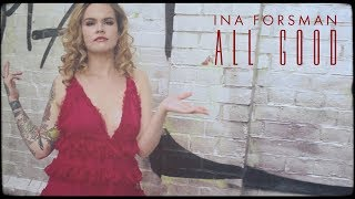 INA FORSMAN - ALL GOOD (OFFICIAL MUSIC VIDEO) 2018 - TOBY WULFF FILMPRODUKTION BERLIN