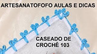 Caseado em Crochê para Fraldas – Crochê 103