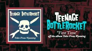 Teenage Bottlerocket - First Time