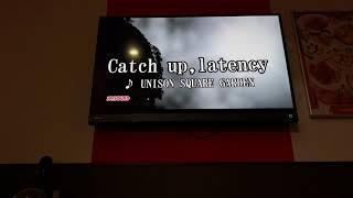 【カラオケ】Catch up, latency/UNISON SQUARE GARDEN【みさ】