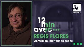 12 min avec - REGIS FLORES