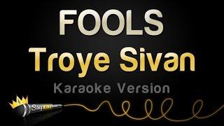 Video Troye Sivan - FOOLS (Karaoke Version) (Blue Neighbourhood Part 2/3) download MP3, 3GP, MP4, WEBM, AVI, FLV Januari 2018