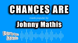 Johnny Mathis - Chances Are (Karaoke Version)