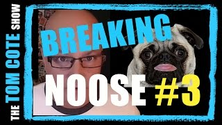 SERIOUS TICKLING - Breaking Noose #3 - The Tom Cote Show