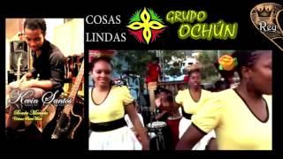 Grupo Ochún- COSAS LINDAS - Kevin Santos