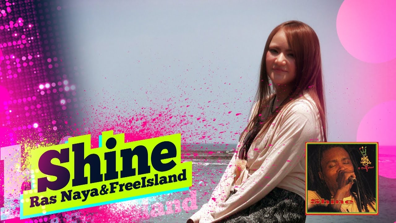 "Video News Spin-off#23 Ras Naya&Free Island ""Shine"""