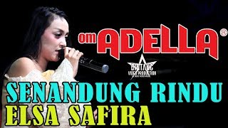 OM ADELLA SENANDUNG RINDU ELSA SAFIRA LIVE SINGOSARI MALANG
