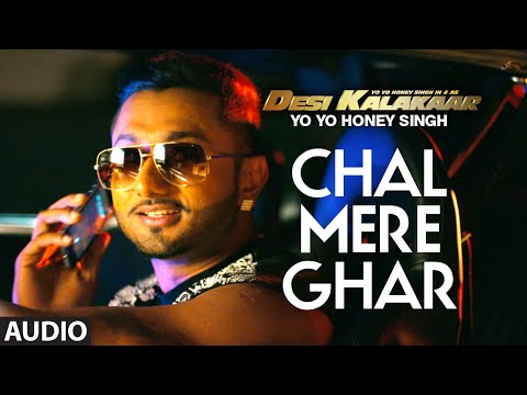 Chal Mere Ghar Full AUDIO Song | Yo Yo Honey Singh | Desi Kalakaar, Honey Singh New Songs 2014