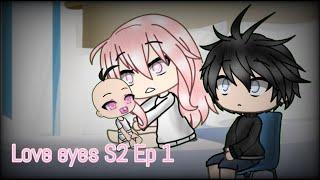 Love eyes S2 Ep 1 Gacha life