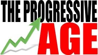 The Progressive Age in Ten Minutes