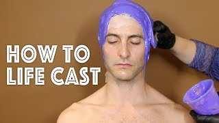 HOW TO LIFE CAST
