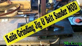 Knife Grinding Jig & Belt Sander Mod