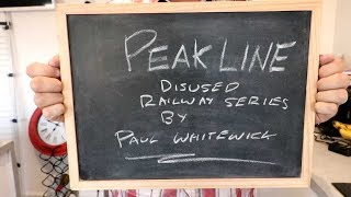 Disused Railway Series 004 - The Peak Line.