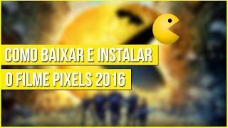 Como Baixar o filme Pixels 1080p Dublado e Legendado - Atualizado 2016
