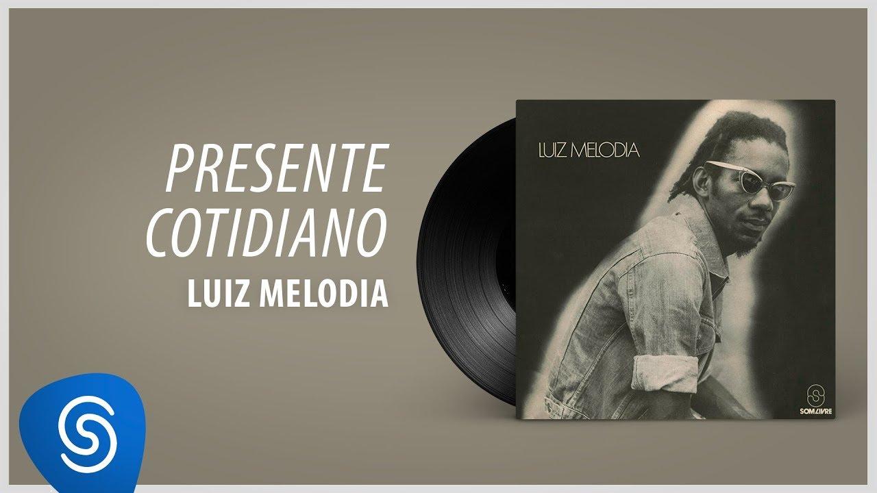 """Luiz Melodia - Presente Cotidiano (Álbum """"Mico de Circo"""