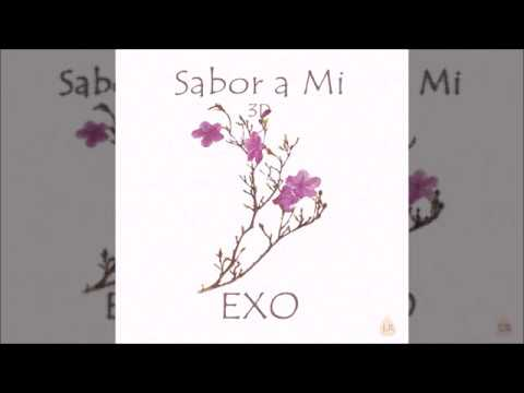 EXO - Sabor a Mi [3D Audio]