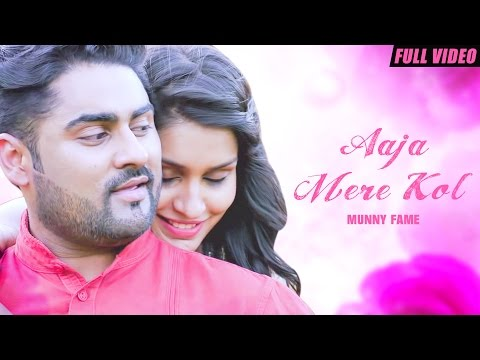 New Punjabi Songs 2016 | Aaja Mere Kol | Official Video [Hd] | Munny Fame