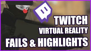 top 10 twitch virtual reality fails vr highlights    how to throw a grenade
