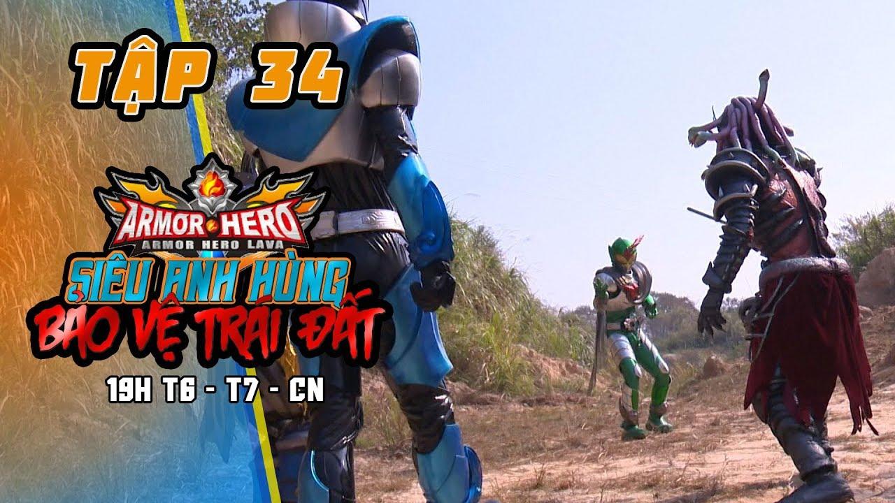 SIÊU ANH HÙNG BẢO VỆ TRÁI ĐẤT | Tập 34 – Phim Siêu Nhân Armor Hero LAVA