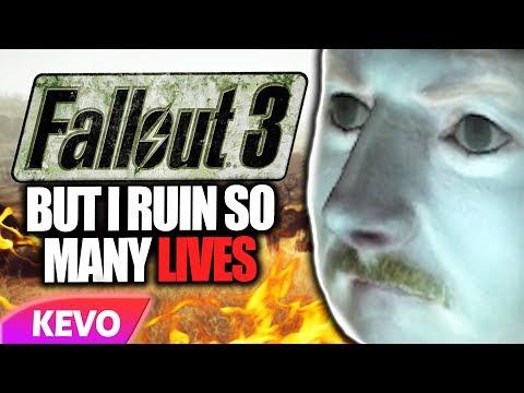 Fallout 3 but I ruin so many lives