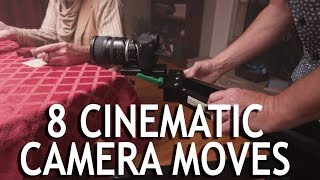 8 Cinematic Camera Moves For Video