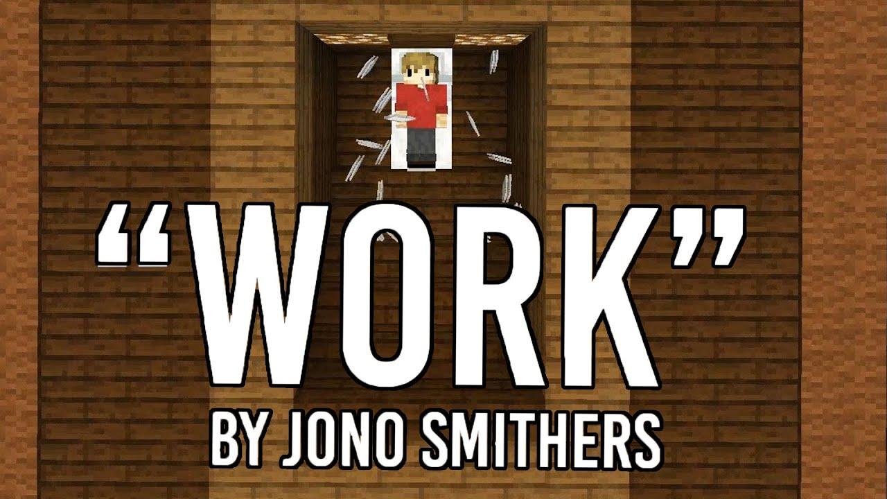 Work - Jono  (Official Hermitcraft Grian Song)