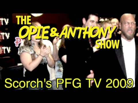Opie & Anthony: Scorch's PFG TV (2009)