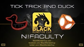 Blackmonster Cup - Qualifier - Tick Trick and Duck vs n!faculty  -  Game 3 [FINALE]