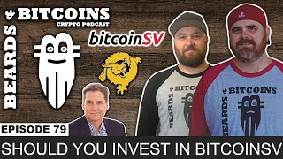 Should You Invest in BitcoinSV? B amp B Ep 70