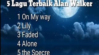 Alan Walker (5 lagu terbaik Alan Walker) yg enak banget di denger